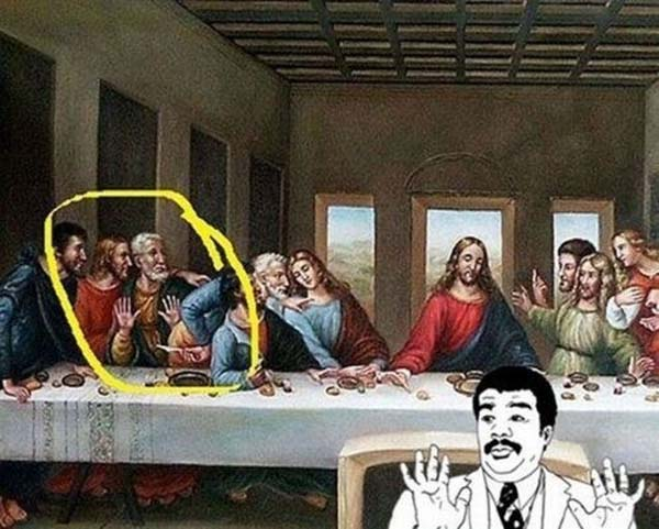 "8. The Last Supper had a modern internet ""meme"" in it."