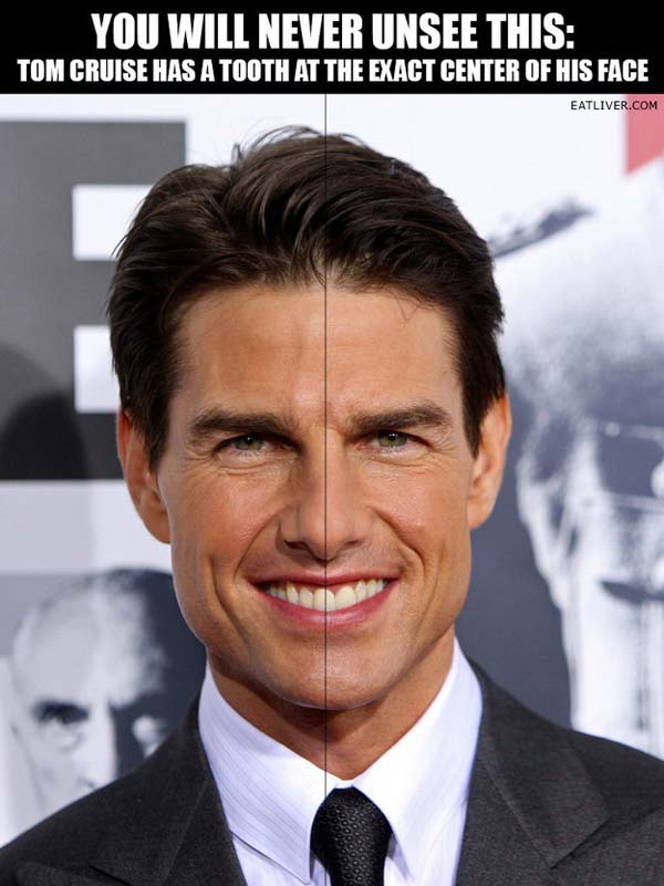 9. Tom Cruise does NOT have a symmetrical face (look at where his tooth is).